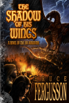 The Shadow of His Wings by Bruce Fergusson