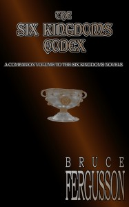 The Six Kingdoms Codex, A Companion Volume to the Six Kingdoms Novels, First Edition